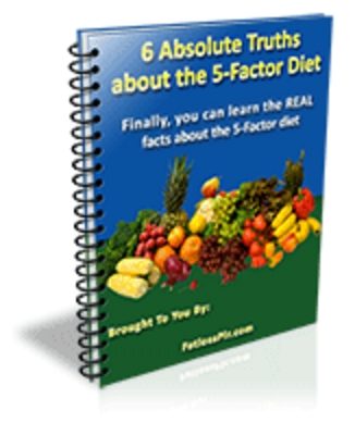 Product picture 6 Absolute Truths about the 5-Factor Diet! w/ Resell Rights