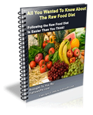 Product picture All You Wanted To Know About The Raw Food Diet- Resell Right