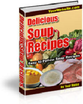 Product picture Delicious Soup Recipes- Rebrandable, Resellable