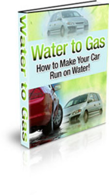 Product picture Water to Gas-How To Make Your Car Run On Water- Resell Right